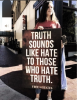 Truth Sounds Like Hate ... to Them.